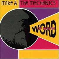 Mike and the mechanics word of mouth